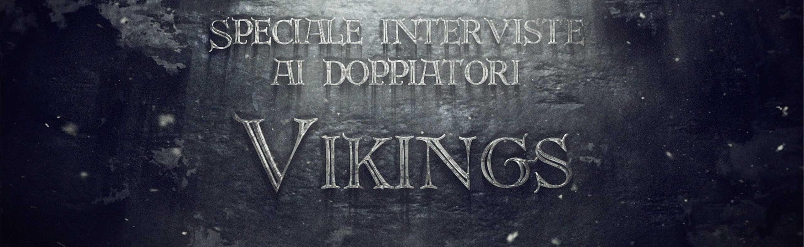 Vikings Speciale Interviste ai Doppiatori – Trailer